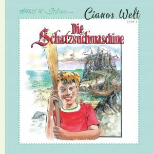 Cianos Welt 1, Die Schatzsuchmaschine by Hans K. Stöck._Cornelia Kerber