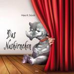 """Hans Karl Stöckl`s """"Das Nashörnchen"""" (c) Edition Keiper, Graz"""
